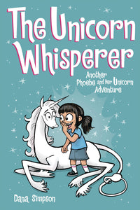 Phoebe & Her Unicorn (Paperback) Vol 10 Unicorn Whisperer Graphic Novels published by Amp! Comics For Kids