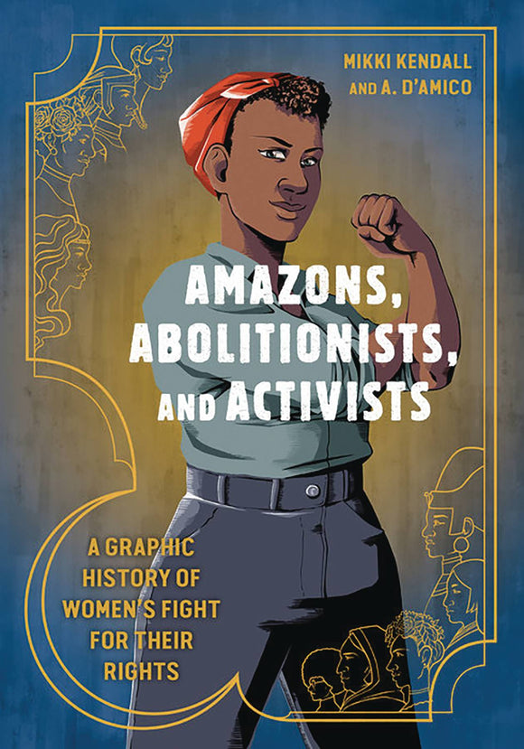 Amazons Abolitionists & Activists Graphic History Graphic Novels published by Ten Speed Press