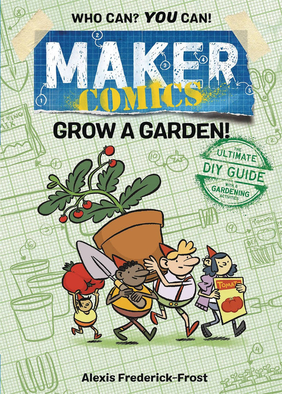 Maker Comics (Paperback) Grow A Garden Graphic Novels published by :01 First Second