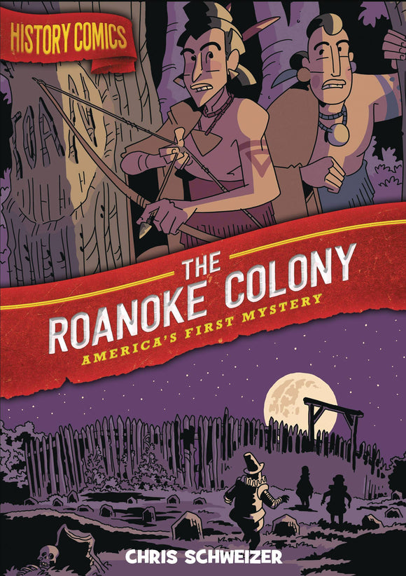 History Comics Gn Roanoke Colony Graphic Novels published by :01 First Second