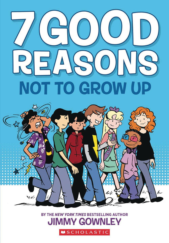 7 Good Reasons Not To Grow Up Gn Graphic Novels published by Graphix