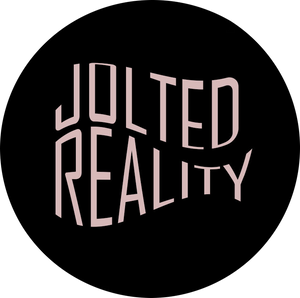 Jolted Reality