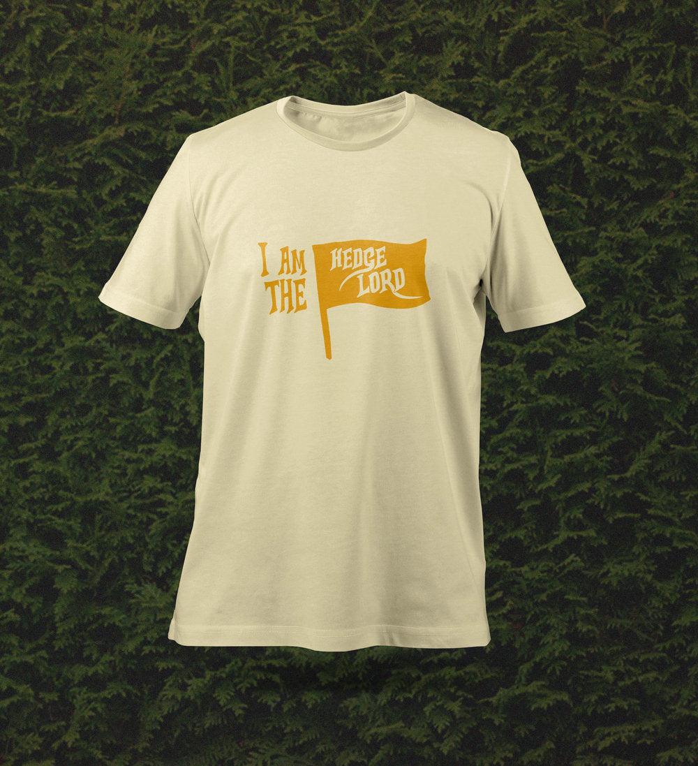 """I am the Hedge Lord"" T-Shirt"