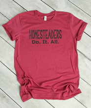 Load image into Gallery viewer, Homesteaders Do It All Shirt