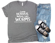Load image into Gallery viewer, I Was Normal Before I Got Worms Vermicomposting T-Shirt
