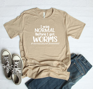 I Was Normal Before I Got Worms Vermicomposting T-Shirt