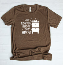 Load image into Gallery viewer, I Was Normal Before I Got Hives Beekeeper T-Shirt