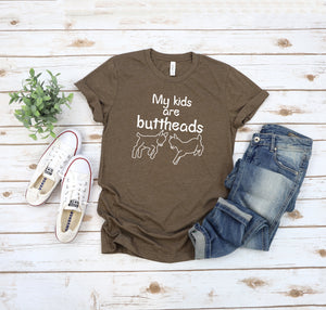 My Kids Are Buttheads T-Shirt