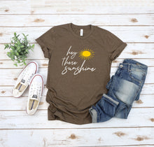 Load image into Gallery viewer, Hey There Sunshine T-Shirt