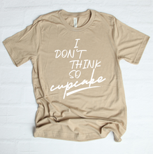 Load image into Gallery viewer, T-SHIRT OF THE WEEK I Don't Think So Cupcake T-Shirt