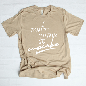 T-SHIRT OF THE WEEK I Don't Think So Cupcake T-Shirt