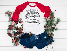 Load image into Gallery viewer, I Just Want To Watch Christmas Movies & Eat Sugar Cookies 3/4 Sleeve Raglan Tee