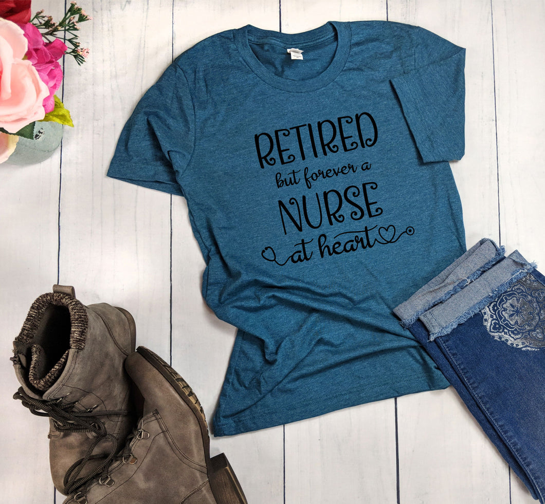 Retired But Forever A Nurse At Heart T-Shirt