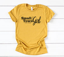 Load image into Gallery viewer, Small Town Girl T-Shirt