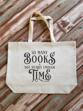 Load image into Gallery viewer, So Many Books & Not Nearly Enough Time Tote Bag