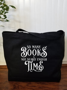 So Many Books & Not Nearly Enough Time Tote Bag