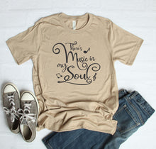 Load image into Gallery viewer, There's Music In My Soul T-Shirt