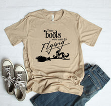 Load image into Gallery viewer, These Boots Were Made For Flying Halloween T-Shirt