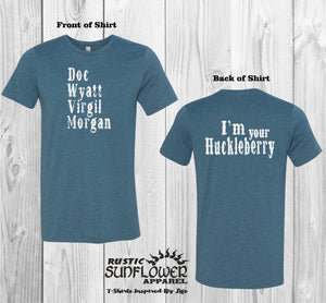 Doc Wyatt Virgil Morgan I'm Your Huckleberry Front and Back Printed T-Shirt
