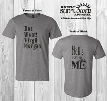 Load image into Gallery viewer, Doc Wyatt Virgil Morgan Hell's Comin With Me Front and Back Black Graphic T-Shirt