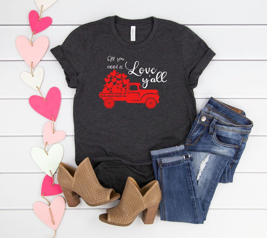 All You Need Is Love Y'all Valentine T-Shirt