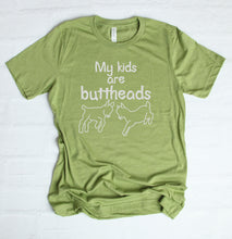 Load image into Gallery viewer, My Kids Are Buttheads T-Shirt