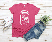Load image into Gallery viewer, You Can Girl T-Shirt