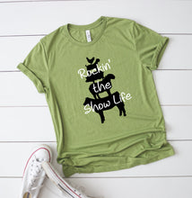 Load image into Gallery viewer, Rockin The Show Life T-Shirt