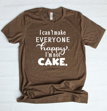 Load image into Gallery viewer, I Can't Make Everyone Happy I'm Not Cake T-Shirt