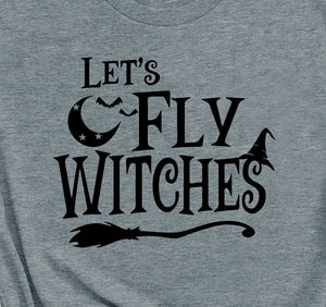 Let's Fly Witches Halloween T-Shirt