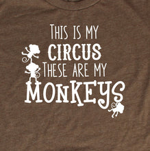 Load image into Gallery viewer, This Is My Circus These Are My Monkeys T-Shirt