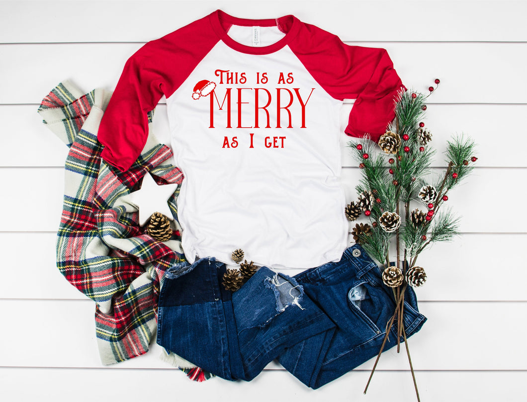 This Is As Merry As I Get 3/4 Sleeve Raglan Style T-Shirt