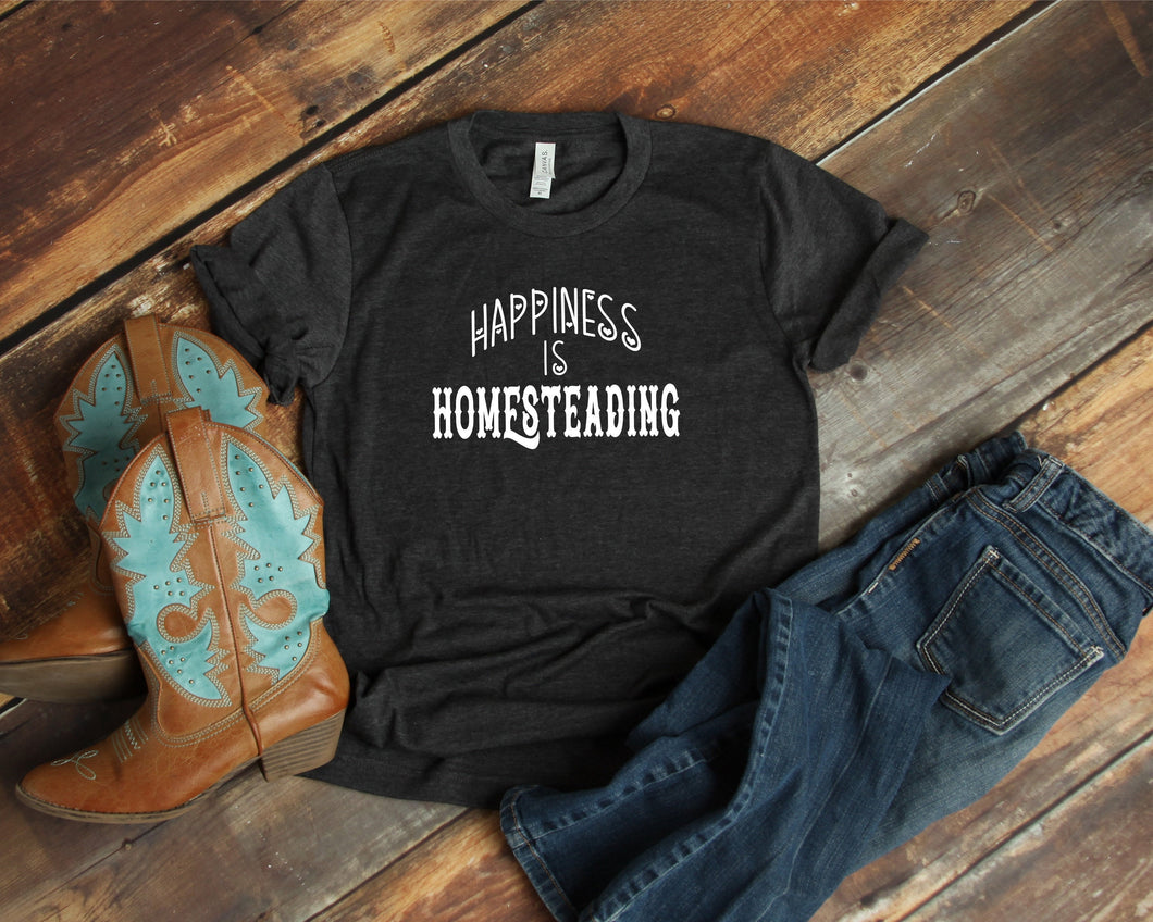 Happiness Is Homesteading T-Shirt