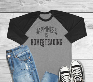 Happiness is Homesteading 3/4 Sleeve Raglan Style Shirt