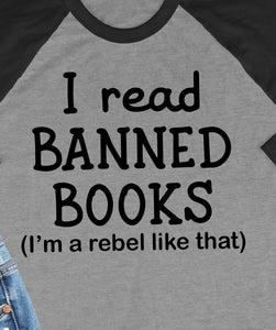 I Read Banned Books 3/4 Sleeve Raglan Style T-Shirt
