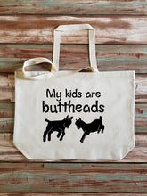 Load image into Gallery viewer, My Kids Are Buttheads Large Canvas Tote Bag