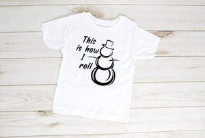 This Is How I Roll Child's Snowman T-Shirt