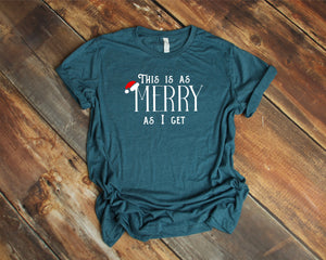 This Is As Merry As I Get Christmas T-Shirt