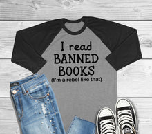 Load image into Gallery viewer, I Read Banned Books 3/4 Sleeve Raglan Style T-Shirt
