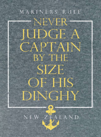 Tee shirt - Never judge the Captain by the size of his dinghy !