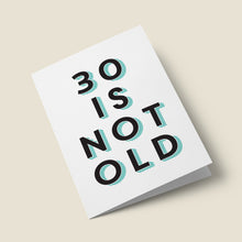 Load image into Gallery viewer, 30 Is Not Old - 30th Birthday Card by The Good Mood Society