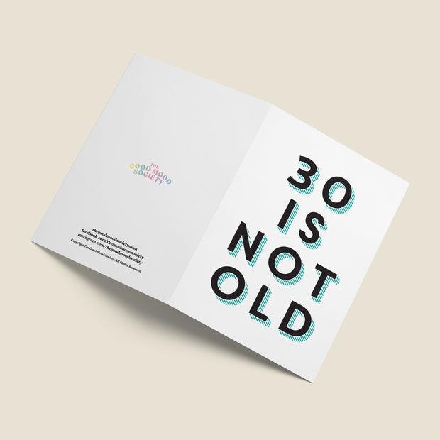 30 Is Not Old - 30th Birthday Card by The Good Mood Society