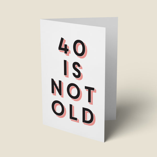40 Is Not Old