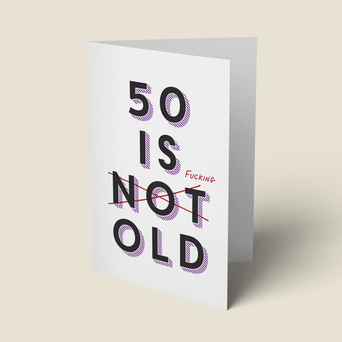 50 Is Fucking Old