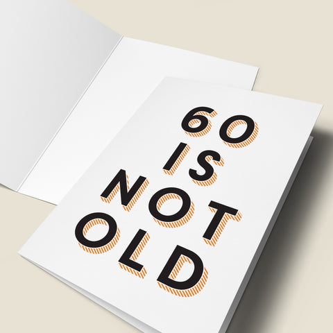 60 Is Not Old