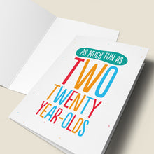 Load image into Gallery viewer, As Much Fun - 40th Birthday Card