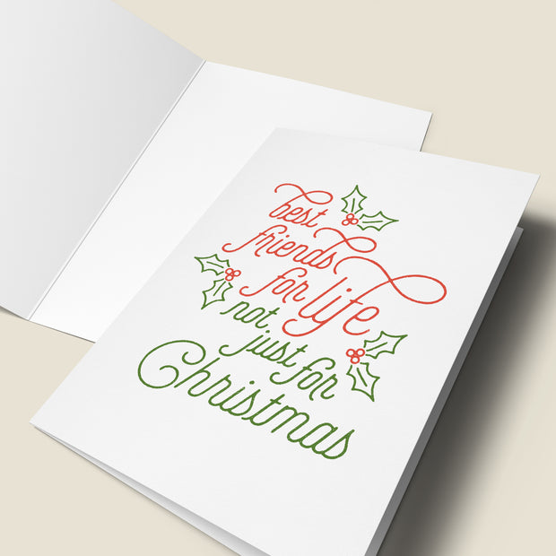 Best Friends Are For Life Not Just For Christmas - Christmas Card