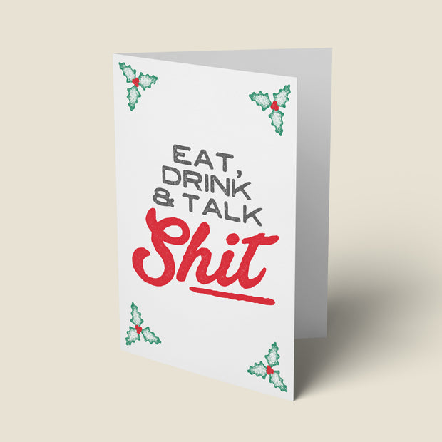 Eat, Drink & Talk Shit - Christmas Card