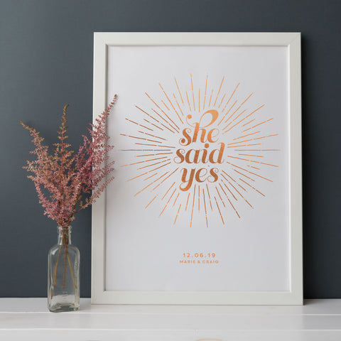 She Said Yes Foiled Wedding Print