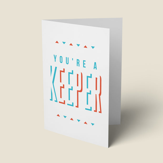 You're A Keeper - Valentine's Day Card